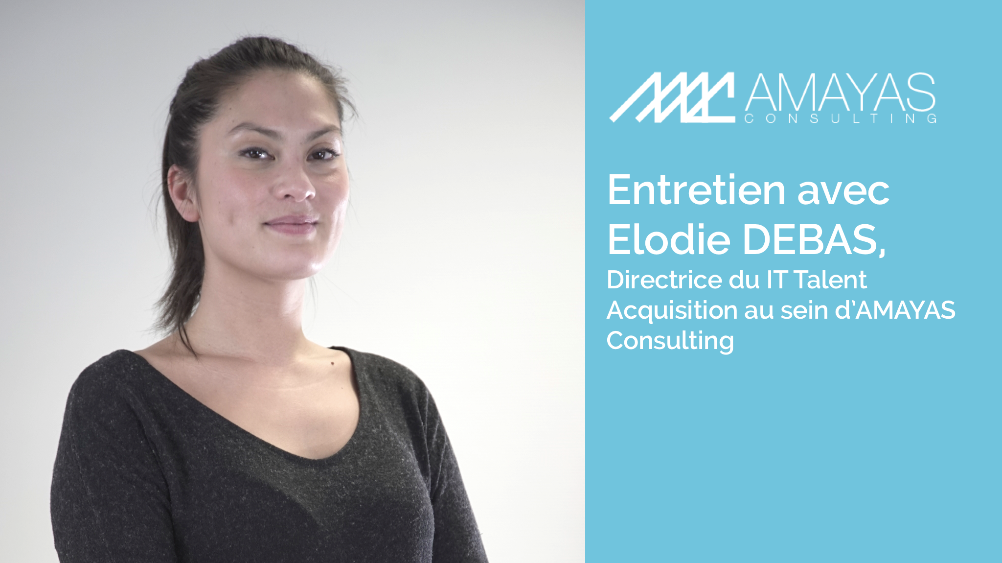 Entretien avec Elodie DEBAS, Directrice du IT Talent Acquisition au sein d'AMAYAS Consulting